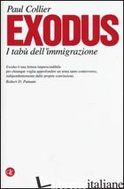 EXODUS. I TABU' DELL'IMMIGRAZIONE - COLLIER PAUL