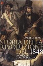 STORIA DELLA RIVOLUZIONE DEL 1848 - STERN DANIEL; FORCINA M. (CUR.)
