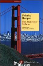 SAN FRANCISCO-MILANO. UN ITALIANO NELL'ALTRA AMERICA - RAMPINI FEDERICO