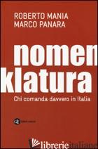 NOMENKLATURA. CHI COMANDA DAVVERO IN ITALIA - MANIA ROBERTO; PANARA MARCO