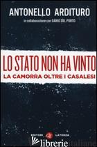 STATO NON HA VINTO. LA CAMORRA OLTRE I CASALESI (LO) - ARDITURO ANTONELLO; DEL PORTO DARIO