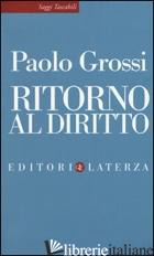 RITORNO AL DIRITTO - GROSSI PAOLO