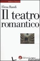 TEATRO ROMANTICO (IL) - RANDI ELENA