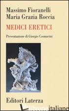 MEDICI ERETICI - FIORANELLI MASSIMO; ROCCIA MARIA GRAZIA
