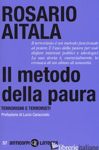 METODO DELLA PAURA. TERRORISMI E TERRORISTI (IL) - AITALA ROSARIO