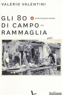 80 DI CAMPORAMMAGLIA (GLI) - VALENTINI VALERIO