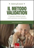 METODO VALIDATION. COSTRUIRE RELAZIONI SERENE CON LA PERSONA CON DEMENZA (IL) - DE KLERK-RUBIN VICKY