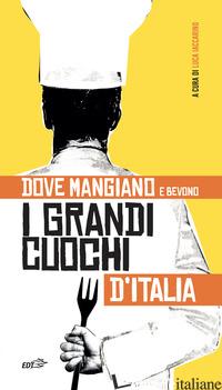 DOVE MANGIANO E BEVONO I GRANDI CUOCHI D'ITALIA - IACCARINO L. (CUR.)