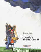 INCONTRI DISINCONTRI. EDIZ. A COLORI - LIAO JIMMY
