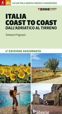 ITALIA COAST TO COAST DALL'ADRIATICO AL TIRRENO - FRIGNANI SIMONE