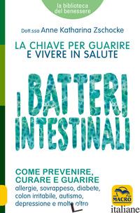BATTERI INTESTINALI (I) - ZSCHOCKE ANNE KATHARINA