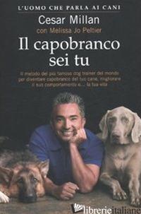 CAPOBRANCO SEI TU (IL) - MILLAN CESAR; PELTIER MELISSA J.