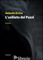 ESILIATO DEI PAZZI (L') - ERRICO ANTONIO