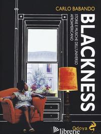 BLACKNESS. STORIE E MUSICHE DELL'UNIVERSO AFROAMERICANO - BABANDO CARLO