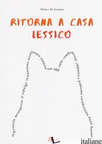 RITORNA A CASA LESSICO - DI GEMMA WALTER