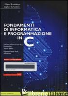FONDAMENTI DI INFORMATICA E PROGRAMMAZIONE IN C. CON E-TEXT. CON ESPANSIONE ONLI - BROOKSHEAR J. GLENN; KOCHAN STEPHEN G.; PERI D. (CUR.); SEIDITA V. (CUR.)