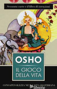 GIOCO DELLA VITA. CON 60 CARTE (IL) - OSHO; VIDEHA A. (CUR.)