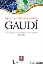GAUDI - VAN HENSBERGEN GIJS