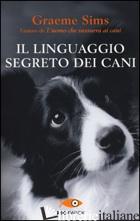 LINGUAGGIO SEGRETO DEI CANI (IL) - SIMS GRAEME