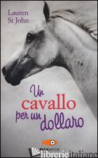 CAVALLO PER UN DOLLARO (UN) - ST. JOHN LAUREN