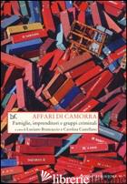 AFFARI DI CAMORRA. FAMIGLIE, IMPRENDITORI E GRUPPI CRIMINALI - BRANCACCIO L. (CUR.); CASTELLANO C. (CUR.)