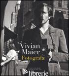 VIVIAN MAIER FOTOGRAFA. EDIZ. ILLUSTRATA - MALOOF J. (CUR.)