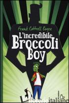 INCREDIBILE BROCCOLI BOY (L') - COTTRELL BOYCE FRANK