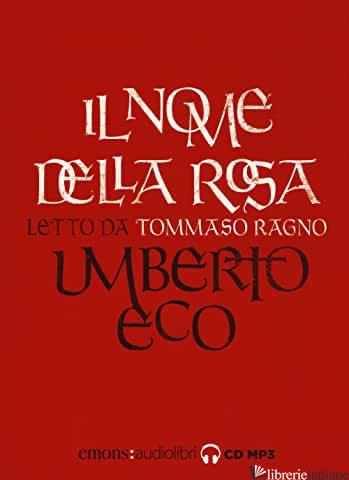 NOME DELLA ROSA LETTO DA TOMMASO RAGNO. AUDIOLIBRO (IL) - ECO UMBERTO