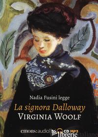 SIGNORA DALLOWAY LETTO DA NADIA FUSINI. AUDIOLIBRO (LA) - WOOLF VIRGINIA