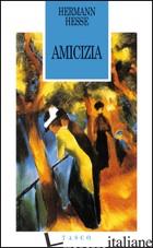 AMICIZIA - HESSE HERMANN