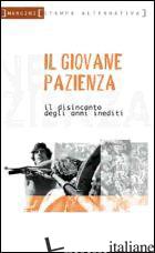 GIOVANE PAZIENZA (IL) - FRACCACRETA ENRICO