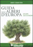 GUIDA DEGLI ALBERI D'EUROPA. EDIZ. ILLUSTRATA - SPOHN MARGOT; SPOHN ROLAND