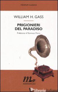 PRIGIONIERI DEL PARADISO - GASS WILLIAM H.