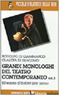 GRANDI MONOLOGHI DEL TEATRO CONTEMPORANEO. VOL. 2: UOMO - DI GIAMMARCO RODOLFO; DI GIACOMO CLAUDIA