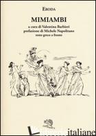 MIMIAMBI. TESTO GRECO A FRONTE - ERONDA; BARBIERI V. (CUR.)