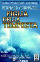 FIGLIA DELLA TEMPESTA - CORNWELL BERNARD