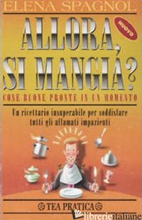 ALLORA, SI MANGIA? - SPAGNOL ELENA