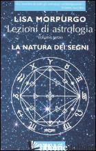 LEZIONI DI ASTROLOGIA. VOL. 3: LA NATURA DEI SEGNI - MORPURGO LISA
