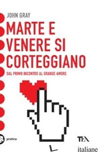 MARTE E VENERE SI CORTEGGIANO - GRAY JOHN