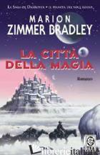 CITTA' DELLA MAGIA. LA SAGA DI DARKOVER. L'ERA DEI COMYN (LA) - ZIMMER BRADLEY MARION