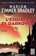 ESILIATO DI DARKOVER (L') - ZIMMER BRADLEY MARION