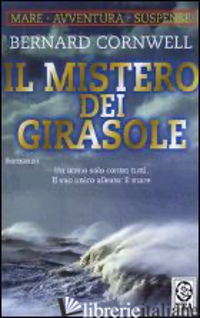 MISTERO DEI GIRASOLE (IL) - CORNWELL BERNARD