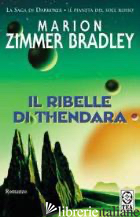RIBELLE DI THENDARA (IL) - ZIMMER BRADLEY MARION