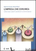 IMPRESA CHE COMUNICA. COME CREARE VALORE IN AZIENDA CON LA COMUNICAZIONE (L') - GRANDI ROBERTO; MIANI MATTIA