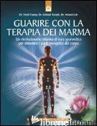 GUARIRE CON LA TERAPIA DEI MARMA - FRAWLEY DAVID; RANADE SUBHASH; LELE AVINASH