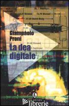 DEA DIGITALE (LA) - PRONI GIAMPAOLO