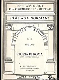 STORIA DI ROMA. LIBRO 24º - LIVIO TITO