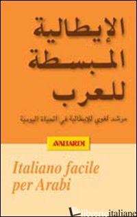 ITALIANO FACILE PER ARABI - SAID L. M. (CUR.); PE A. (CUR.)