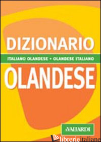 DIZIONARIO OLANDESE. ITALIANO-OLANDESE. OLANDESE-ITALIANO - BEEKHUIZEN DOROTHEE; DE JAGER MARIJE