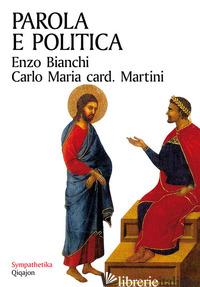 PAROLA E POLITICA - BIANCHI ENZO; MARTINI CARLO MARIA